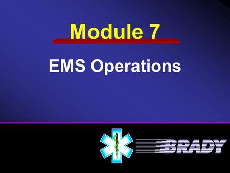 Module 7 EMS Operations. Phases of a Response Air Medical Consideration Mass Casualty Incidents Fundamentals of Extrication Hazardous Materials.