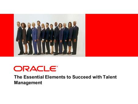 The Essential Elements to Succeed with Talent Management.