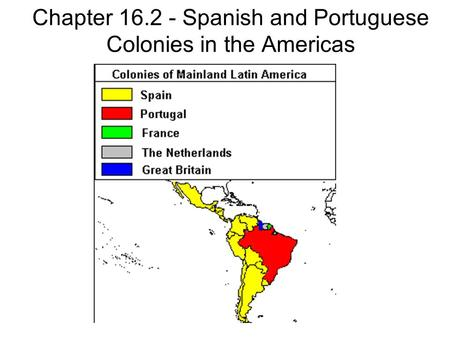 Chapter Spanish and Portuguese Colonies in the Americas