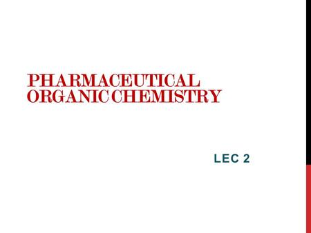 PHARMACEUTICAL ORGANIC CHEMISTRY LEC 2. QI: Arrange the following sets in order of decreasing priority -H, -C 2 H 5, -CH 3, -C(CH 3 ) 3, -CH(CH 3 ) 2.