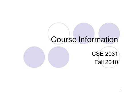 Course Information CSE 2031 Fall 2010 1. Instructor U. T. Nguyen /new-yen/ Office: CSEB-2024   Office hours:  Tuesday,