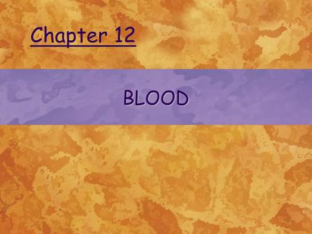 BLOOD Chapter 12. © 2004 Delmar Learning, a Division of Thomson Learning, Inc. FUNCTION OF BLOOD Transporting fluid of the body –Nutrients from digestive.
