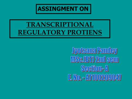 TRANSCRIPTIONAL REGULATORY PROTIENS ASSINGMENT ON.