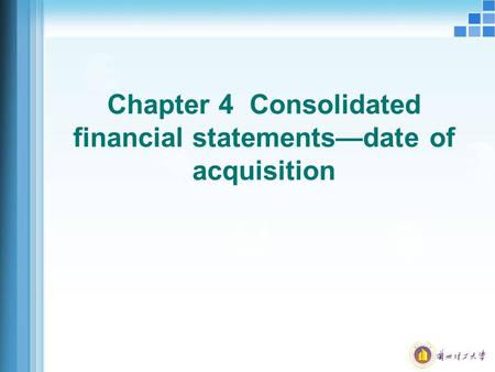 Chapter 4 Consolidated financial statements—date of acquisition.