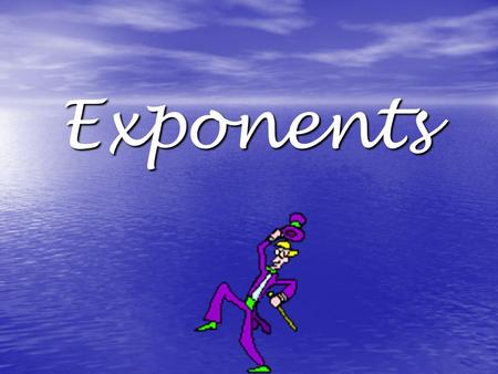 Exponents Two or more numbers that are multiplied together to form a product are called factors. Two or more numbers that are multiplied together to.