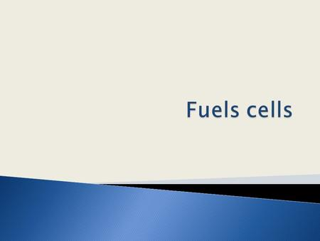  Fuel cells transform chemical energy from fuels such as hydrogen and methanol into electrical energy  The fuel is oxidised by oxygen from the air.