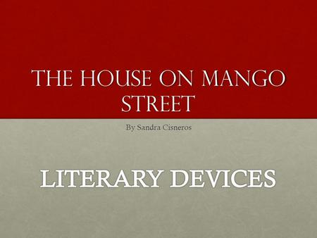 THE HOUSE ON MANGO STREET By Sandra Cisneros. SYMBOLS Definition: objects, characters, figures or colors used to represent abstract ideas or conceptsDefinition: