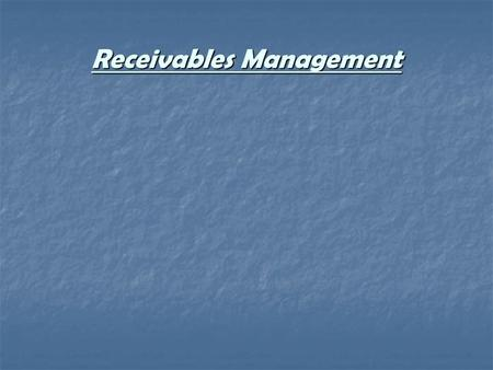 Receivables Management. Introduction A sound managerial control requires proper management of liquid assets and inventory. These assets are apart of working.