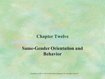 Chapter Twelve Same-Gender Orientation and Behavior.