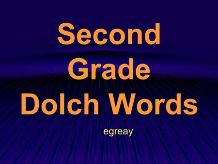 Second Grade Dolch Words egreay. a and away big.