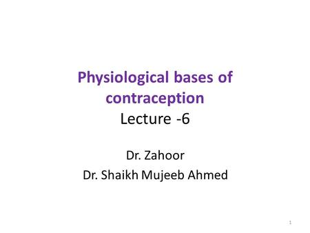 Physiological bases of contraception Lecture -6