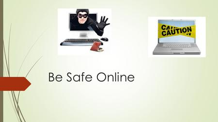 Be Safe Online. Agree, Disagree, Maybe if…  Worksheet Activity  Discussion.