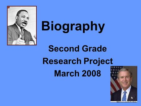 Biography Second Grade Research Project March 2008.