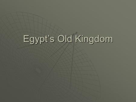 Egypt's Old Kingdom. Old Kingdom Rulers  The Old Kingdom Lasted from 2600 BC to about 2300 BC During those years Egypt grew and prosperedDuring those.