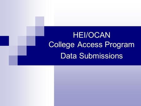 HEI/OCAN College Access Program Data Submissions.