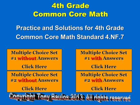 4th Grade Common Core Math Practice and Solutions for 4th Grade Common Core Math Standard 4.NF.7 Multiple Choice Set #1 without Answers Multiple Choice.