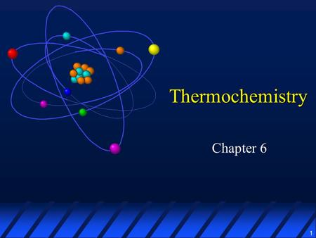 1 Thermochemistry Chapter 6. 2 Energy and change The study of the energy involved in a change is THERMODYNAMICS In thermodynamics, the universe is divided.