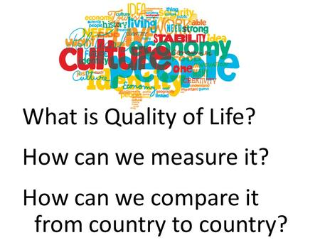 What is Quality of Life. How can we measure it