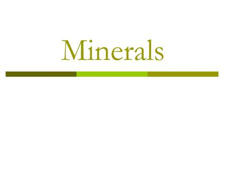 Minerals. Matter  Matter is anything that has volume and mass Solid- definite shape and volume Liquid- only definite volume Gas- neither definite shape.