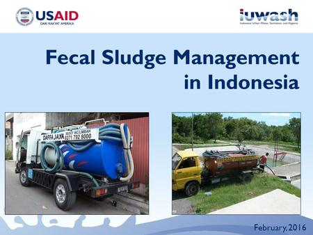 Fecal Sludge Management in Indonesia February, 2016.