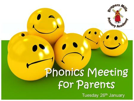 Tuesday 26 th January Phonics Meeting for Parents.
