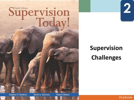 2 2 Supervision Challenges. 2-1. Explain how globalization affects supervisors. 2-2. Describe how technology is changing the supervisor's job. 2-3. Explain.