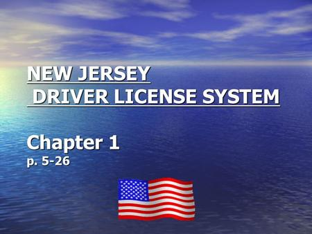 NEW JERSEY DRIVER LICENSE SYSTEM Chapter 1 p. 5-26.