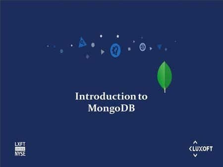 Www.luxoft.com Introduction to MongoDB. www.luxoft.com Database compared.