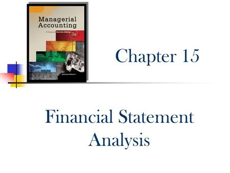 Chapter 15 Financial Statement Analysis. Introduction How can we determine:  The ability of an organization to pay loans?  Whether we are earning a.
