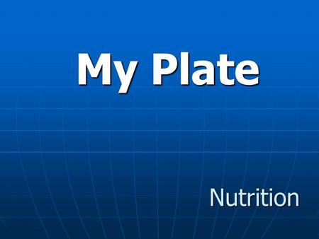 My Plate Nutrition. What is MyPlate? MyPlate is a tool designed to remind Americans to eat healthfully. MyPlate is a tool designed to remind Americans.