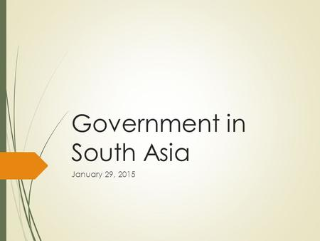 Government in South Asia January 29, 2015. After Independence  When Britain first granted the Indian colony its independence, the Indian National Congress.