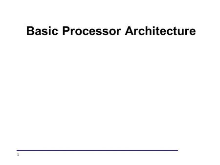 1 Basic Processor Architecture. 2 Building Blocks of Processor Systems CPU.