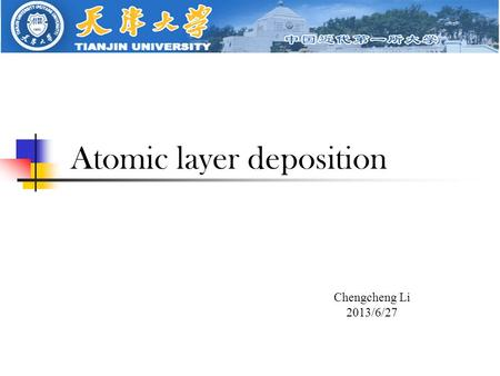 Atomic layer deposition Chengcheng Li 2013/6/27. What is ALD ALD (Atomic Layer Deposition) Deposition method by which precursor gases or vapors are alternately.