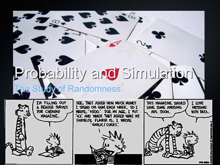 Probability and Simulation The Study of Randomness.