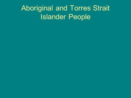 Aboriginal and Torres Strait Islander People. Some statistics 75% of ATSI people live in cities 25% of ATSI live in Rural / remote areas The median age.
