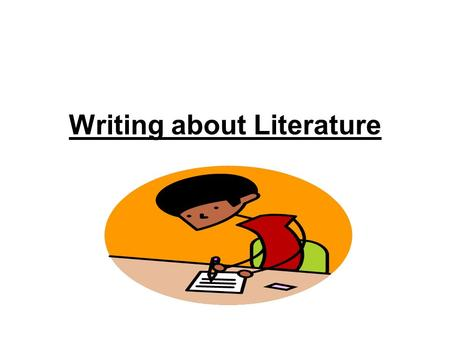 Writing about Literature. Writing For Core English 1.Write paragraph answers to Questions (Ex: list of questions after each story like on slide 14) 2.