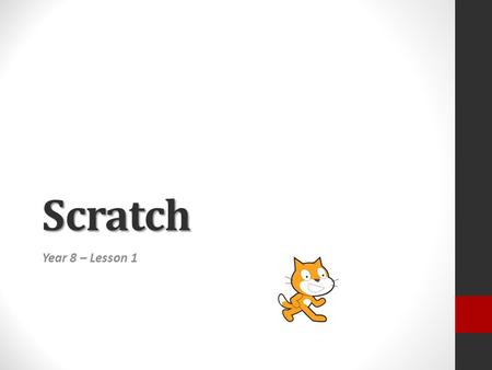 Scratch Year 8 – Lesson 1. Starter What Can You Remember? Load the file What Can You Remember? from the shared area See how many features of Scratch you.