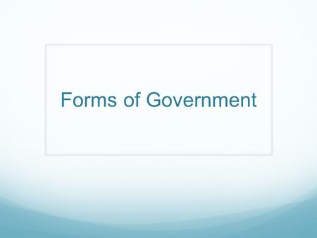 Forms of Government. Federal System A type of government that divides the powers of government between the national government and state governments.