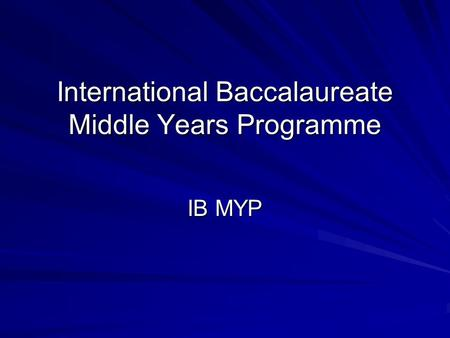 International Baccalaureate Middle Years Programme IB MYP.