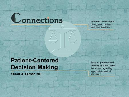 TNEEL-NE Stuart J. Farber, MD. Slide 2 Connections: Patient Centered Decision Making TNEEL-NE Facilitating patient-centered decision making requires nurses.