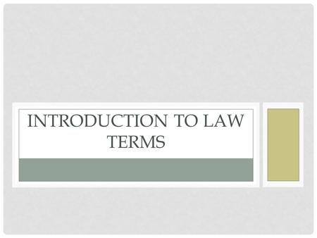 INTRODUCTION TO LAW TERMS. Types of Law Concepts History Law Types of Law #2 Misc. Terms 100 200 300 400 500 600.