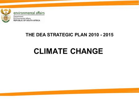 CLIMATE CHANGE THE DEA STRATEGIC PLAN 2010 - 2015.