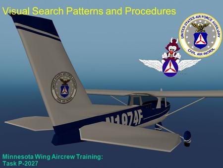 P-2027 Minnesota Wing Aircrew Training: Task P-2027 Visual Search Patterns and Procedures.