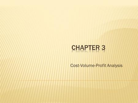 Cost-Volume-Profit Analysis. THE BREAK-EVEN POINT(BEP) The break-even point is the point in the volume of activity where the organization's revenues and.