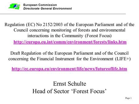 European Commission Directorate General Environment Page 1 Regulation (EC) No 2152/2003 of the European Parliament and of the Council concerning monitoring.