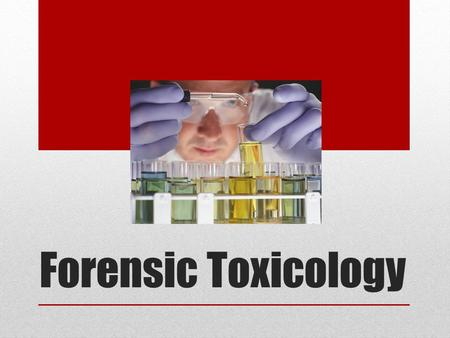 Forensic Toxicology. Definition The science of detecting and identifying the presence of drugs and poisons in body fluids, tissues and organs.