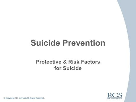 Suicide Prevention Protective & Risk Factors for Suicide.