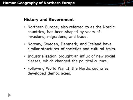 Human Geography of Northern Europe History and Government Northern Europe, also referred to as the Nordic countries, has been shaped by years of invasions,