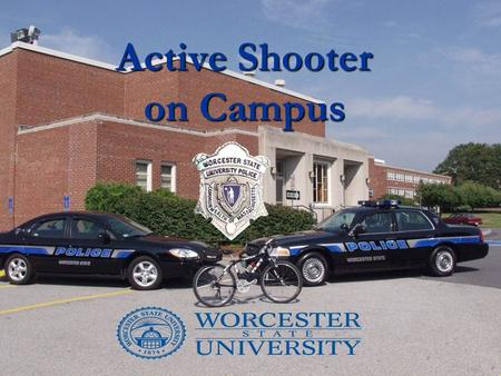 Active Shooter on Campus. Active Shooter is Not a New Phenomenon  May 18, 1927 in Bath Township, MI  School board member Andrew Kehoe  Three explosions.
