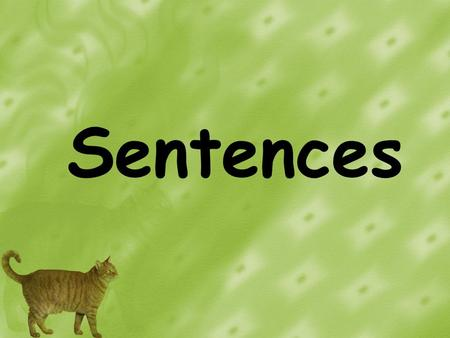 Sentences. What is a sentence? A sentence is a group of words that tells a complete idea. It begins with a capital letter. Many sentences end with a period.